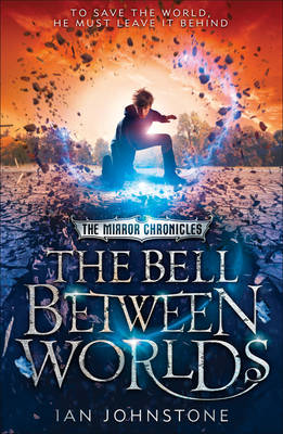 Cover for The Bell Between Worlds by Ian Johnstone