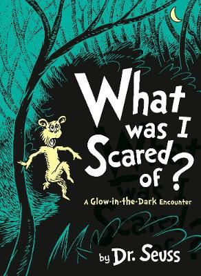 Cover for What Was I Scared Of? by Dr. Seuss