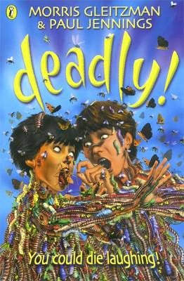 Cover for Deadly! by Morris Gleitzman, Paul Jennings