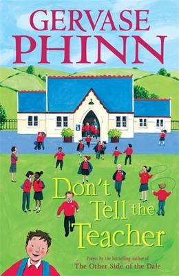Cover for Don't Tell The Teacher by Gervase Phinn