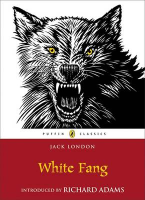 Cover for White Fang (with an introduction by Richard Adams) by Jack London