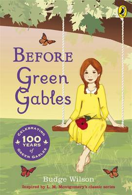 Cover for Before Green Gables by Budge Wilson