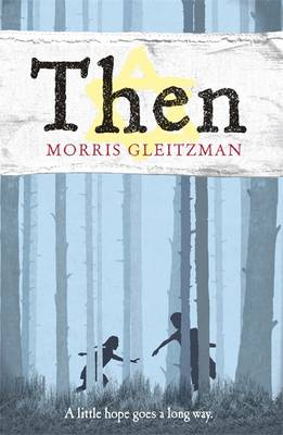 Cover for Then by Morris Gleitzman