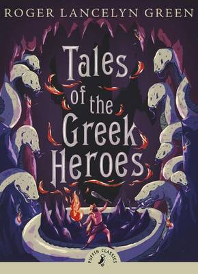 Cover for Tales of the Greek Heroes by Roger Lancelyn Green