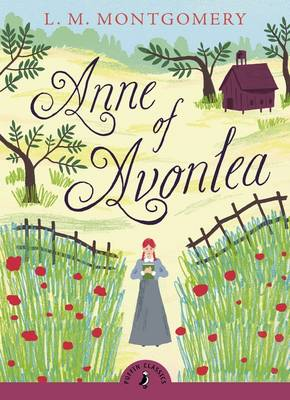 Cover for Anne of Avonlea (with an introduction by Budge Wilson) by L M Montgomery