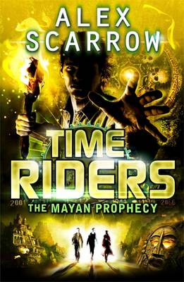 Cover for The Mayan Prophecy by Alex Scarrow