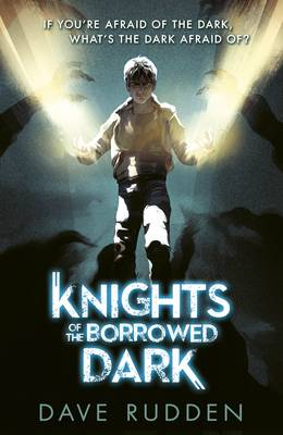 Cover for Knights of the Borrowed Dark by Dave Rudden