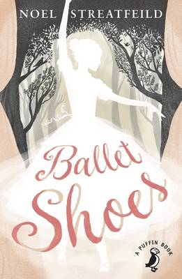 Cover for Ballet Shoes 75th Anniversary Edition by Noel Streatfeild