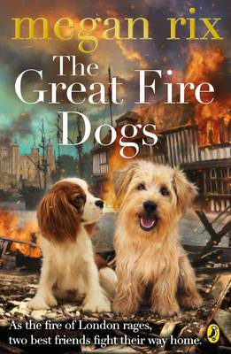 Cover for The Great Fire Dogs by Megan Rix