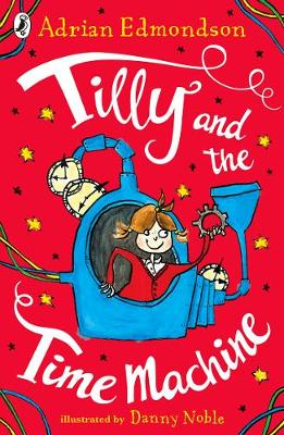 Cover for Tilly and the Time Machine by Adrian Edmondson
