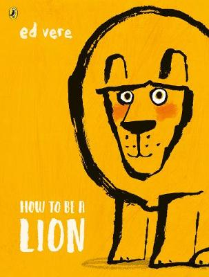 Cover for How to be a Lion by Ed Vere
