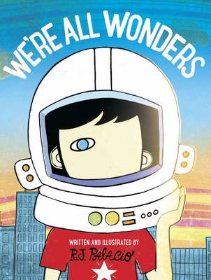 Cover for We're All Wonders by R. J. Palacio