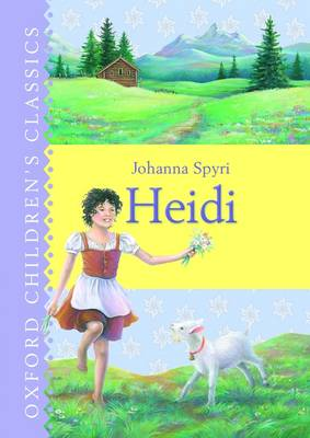Cover for Heidi (Oxford Children's Classics) by Johanna Spyri