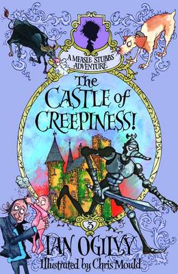 Cover for The Castle of Creepiness! A Measle Stubbs Adventure by Ian Ogilvy