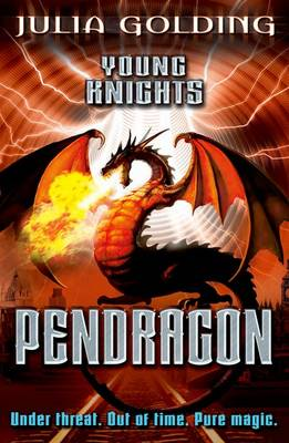Cover for Young Knights: Pendragon by Julia Golding