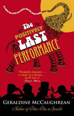 Cover for The Positively Last Performance by Geraldine McCaughrean