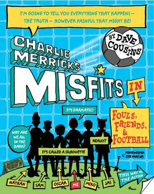 Cover for Charlie Merrick's Misfits in Fouls, Friends, and My World Cup by Dave Cousins