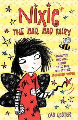 Cover for Nixie the Bad, Bad Fairy by Cas Lester