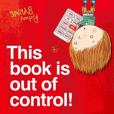 Cover for This Book is Out of Control! by Richard Byrne
