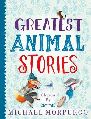 Cover for Greatest Animal Stories, Chosen by Michael Morpurgo by Various Authors