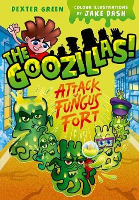 Cover for The Goozillas!: Attack on Fungus Fort by Barry Hutchison