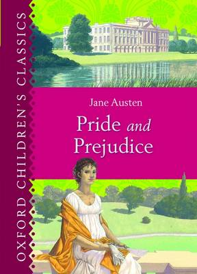 Cover for Pride and Prejudice (Oxford Children's Classics) by Jane Austen