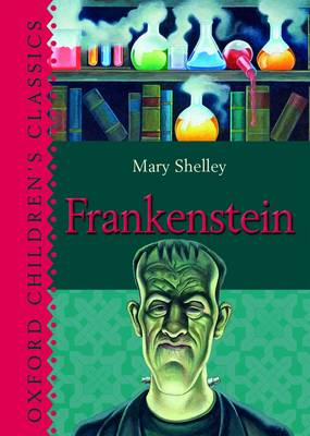Cover for Frankenstein (Oxford Children's Classics) by Mary Shelley