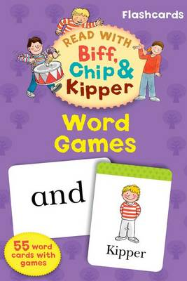Cover for Read with Biff, Chip, and Kipper Flashcards: Word Games by Roderick Hunt, Annemarie Young, Kate Ruttle
