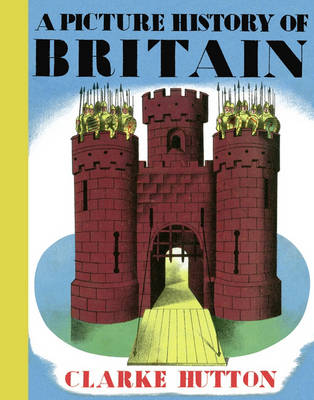 Cover for A Picture History Of Britain by Clarke Hutton