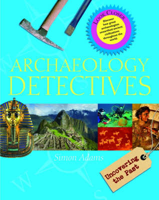Cover for Archaeology Detectives by Simon Adams