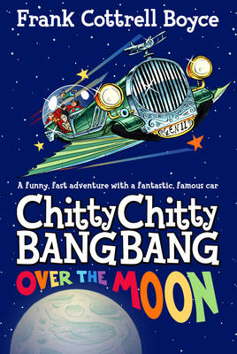 Book Cover for Chitty Chitty Bang Bang 3: Over the Moon by Frank Cottrell Boyce