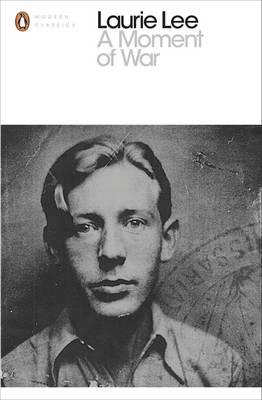 Cover for A Moment of War by Laurie Lee