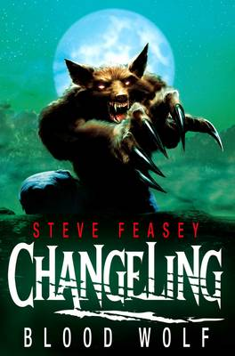 Cover for Changeling: Blood Wolf by Steve Feasey