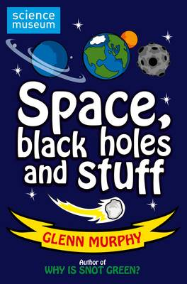 Cover for Science: Sorted! Space, Black Holes and Stuff (Science Museum) by Glenn Murphy
