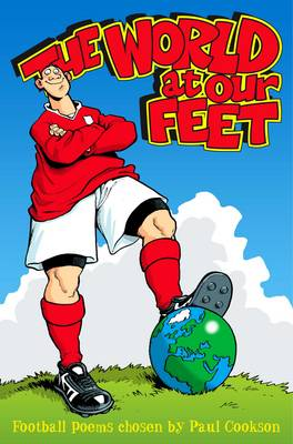 Cover for The World at Our Feet  by Paul Cookson