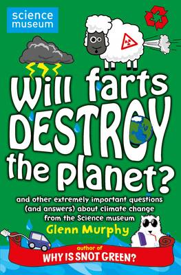 Cover for Will Farts Destroy the Planet? by Glenn Murphy