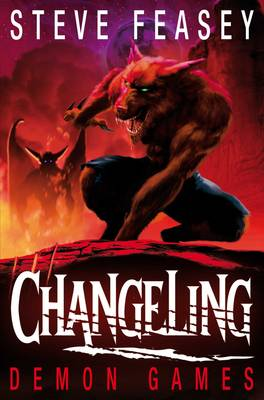 Cover for Changeling: Demon Games by Steve Feasey