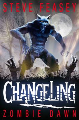 Cover for Changeling: Zombie Dawn by Steve Feasey
