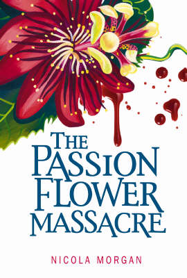 Cover for The Passionflower Massacre by Nicola Morgan