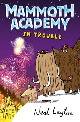 Cover for Mammoth Academy 2 - In Trouble by Neal Layton