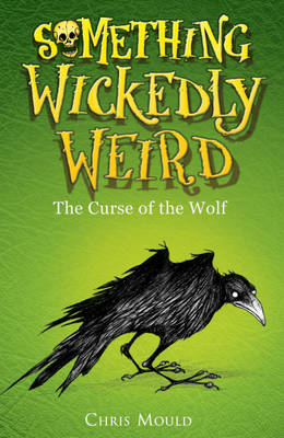 Cover for Something Wickedly Weird: The Darkling Curse by Chris Mould