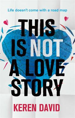 Cover for This is Not a Love Story by Keren David