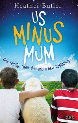 Cover for Us Minus Mum by Heather Butler