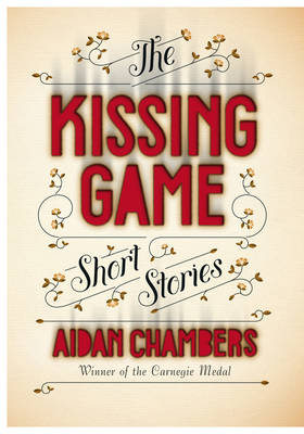 Cover for The Kissing Game by Aidan Chambers
