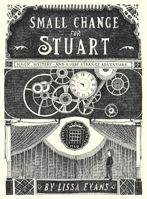 Cover for Small Change for Stuart by Lissa Evans