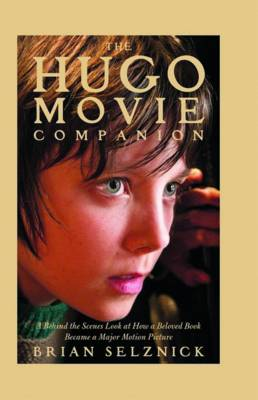 Cover for The Hugo Movie Companion by Brian Selznick