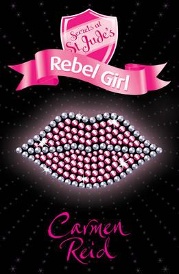 Cover for Secrets at St Jude's 4: Rebel Girl by Carmen Reid
