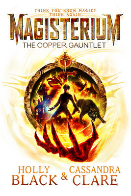 Book Cover for Magisterium: The Copper Gauntlet by Cassandra Clare, Holly Black