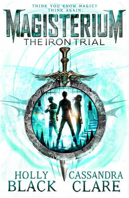 Book Cover for Magisterium: The Iron Trial by Cassandra Clare, Holly Black