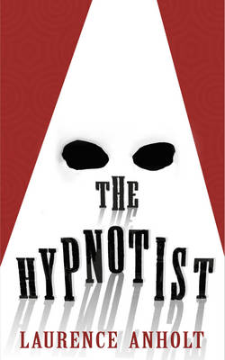 Cover for The Hypnotist by Laurence Anholt